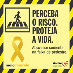 Maio Amarelo - Atravesse somente na faixa de pedestres